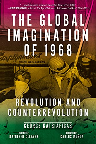 The Global Imagination of 1968: Revolution and Counterrevolution, Katsiaficas, George