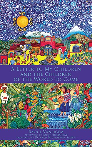 A Letter to My Children and the Children of the World to Come, Vaneigem, Raoul