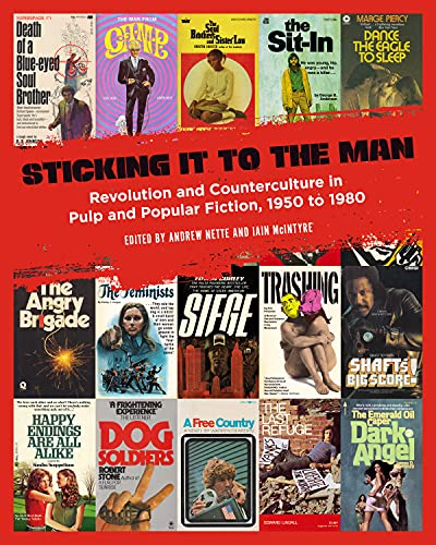 Image for Sticking It to the Man: Revolution and Counterculture in Pulp and Popular Fiction, 1950 to 1980