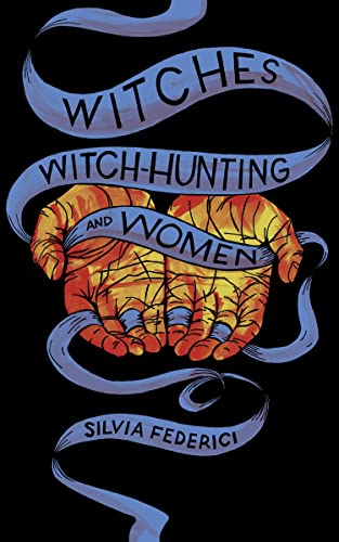 Witches, Witch-Hunting, and Women, Federici, Silvia
