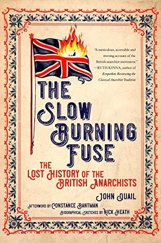 The Slow Burning Fuse: The Lost History of the British Anarchists (Freedom), Quail, John