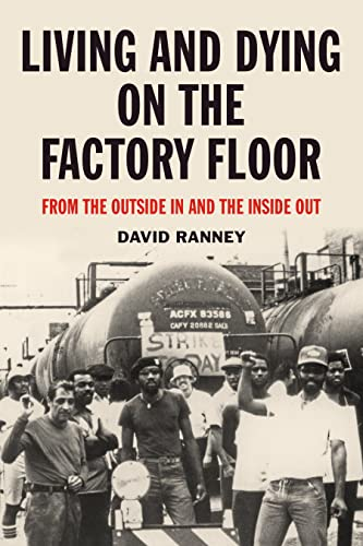 Image for Living and Dying on the Factory Floor: From the Outside In and the Inside Out