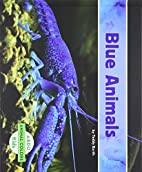 Blue Animals (Abdo Kids: Animal Colors) by…