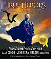 True Heroes: A Treasury of Modern-day Fairy…
