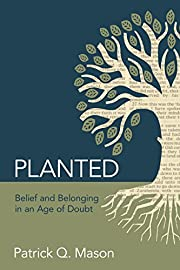 Planted: Belief and Belonging in an Age of…
