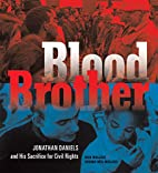 Blood Brother: Jonathan Daniels and His…