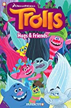 Trolls Graphic Novels #1: Hugs & Friends by…