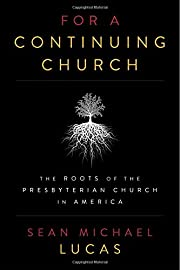 For a continuing church : the roots of the…