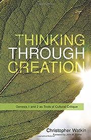 Thinking through Creation: Genesis 1 and 2…