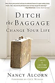 Ditch the Baggage, Change Your Life: 7 Keys…