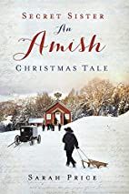 Secret Sister: An Amish Christmas Tale by…