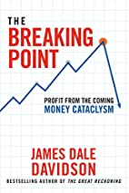 The Breaking Point: Profit from the Coming…