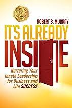 It's Already Inside: Nurturing Your…