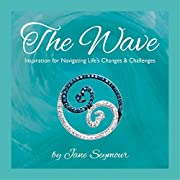 The Wave: Inspiration for Navigating Life's…
