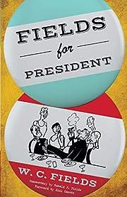 Fields for President de W. C. Fields