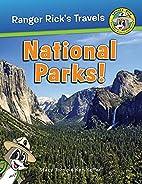 Ranger Rick: National Parks! (Ranger…