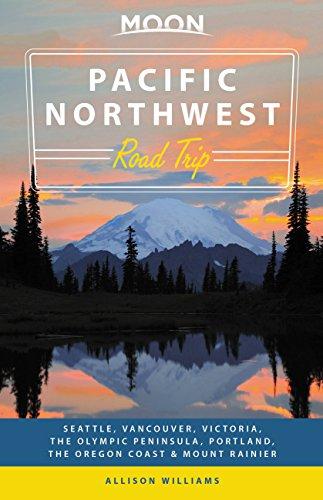 Moon Pacific Northwest Road Trip: Seattle, Vancouver, Victoria, the Olympic Peninsula, Portland, the Oregon Coast & Mount Rainier (Travel Guide), Williams, Allison
