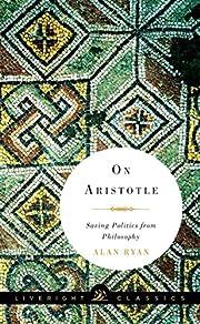 On Aristotle: Saving Politics from…