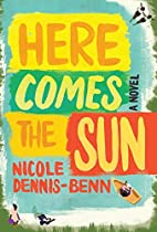Here Comes the Sun: A Novel by Nicole…