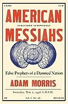 American Messiahs: False Prophets of a…