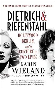 Dietrich & Riefenstahl: Hollywood, Berlin,…