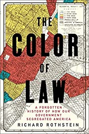 The Color of Law: A Forgotten History of How…