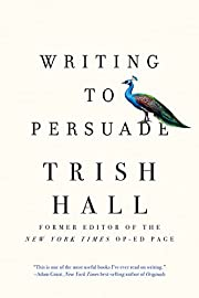 Writing to Persuade: How to Bring People…