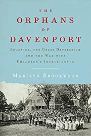 The Orphans of Davenport: Eugenics, the…