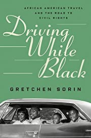 Driving While Black: African American Travel…