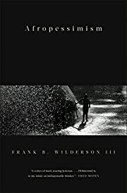 Afropessimism de Frank Wilderson