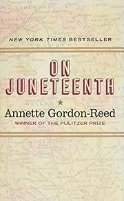 On Juneteenth – tekijä: Annette…