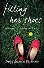 Filling Her Shoes: A Memoir of an Inherited…