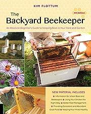 The Backyard Beekeeper, 4th Edition: An…