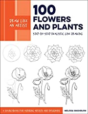 Draw Like an Artist: 100 Flowers and Plants:…