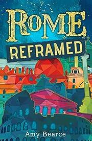 Rome Reframed (Wish & Wander) av Amy Bearce