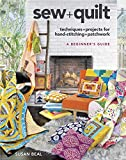Sew + quilt : techniques and projects for hand-stitching + patchwork : a beginner's guide / Susan Beal