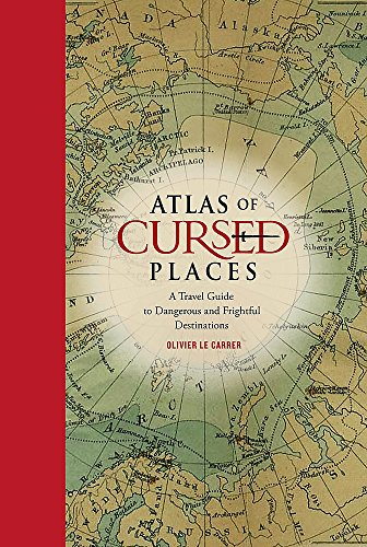 Atlas of Cursed Places by Le Carrer