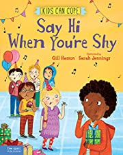 Say Hi When You're Shy (Kids Can Cope…