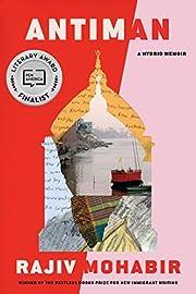 Antiman: A Hybrid Memoir von Rajiv Mohabir