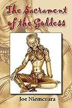The Sacrament of the Goddess by Joe…