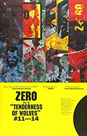 Zero Volume 3: The Tenderness of Wolves by…