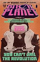 Bitch Planet Volume 2: President Bitch by…