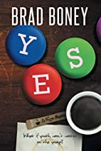 Yes by Brad Boney