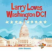 Larry Loves Washington, DC!: A Larry Gets…