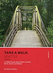 Take a Walk: Seattle, 4th Edition: 120 Walks…