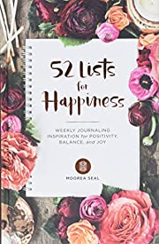 52 Lists for Happiness: Weekly Journaling…