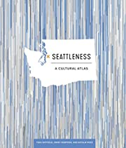 Seattleness : a cultural atlas by Tera…