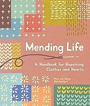 Mending Life: A Handbook for Repairing…