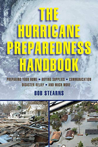 The Hurricane Preparedness Handbook by Bob Stearns