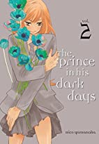 The Prince in His Dark Days, Volume 2 by…